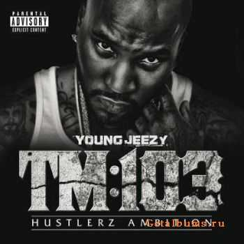 Young Jeezy - TM103: Hustlerz Ambition (Deluxe Edition) (2011)