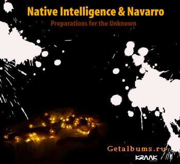 Native Intelligence & Navarro - Preparations For The Unknown (2011)