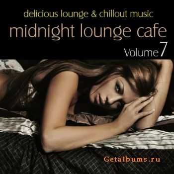 VA - Midnight Lounge Cafe Vol 7 (Delicious Lounge & Chillout Music) (2011)