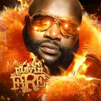 Rick Ross - Playing With Fire (2011)