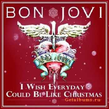 Bon Jovi - I Wish Everyday Could Be Like Christmas [Single] (2011)