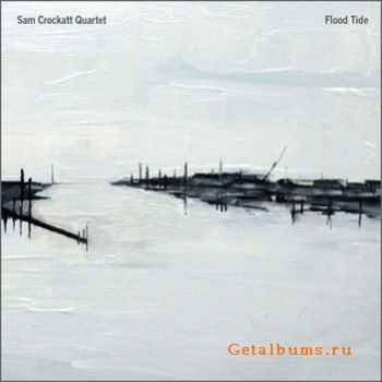 Sam Crockatt Quartet - Flood Tide (2011)