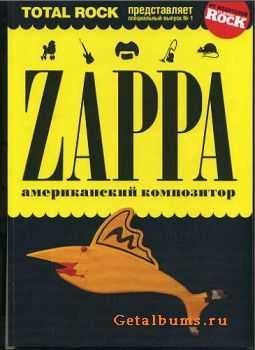 Total Rock представляет: Zappa - американский композитор (2008)