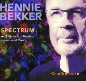 Hennie Bekker - Spectrum: An Anthology Of Relaxing Instrumental Music (2011)