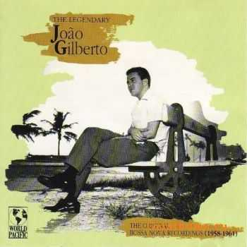 Joao Gilberto - The Original Bossa Nova Recordings (1958-1961) 1988