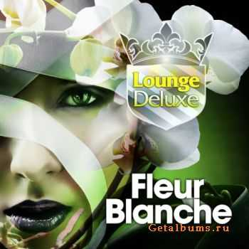 Lounge Deluxe - Fleur Blanche (2011)