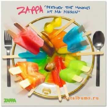 Frank Zappa - Feeding The Monkies At Ma Maison (2011)