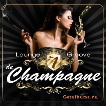 VA - Lounge Groove De Champagne, Vol. 1 (Tricolore Deluxe De Cafe & Chill Out Moods) (2011)