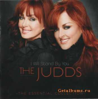The Judds - I Will Stand By You: The Essential Collection (2011)