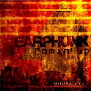 Earphunk - Comin' Up (2011)