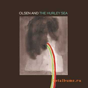 Olsen and The Hurley Sea - The Hurley Sea (2011)