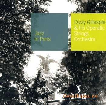 Dizzy Gillespie - Dizzy Gillespie & His Operatic Strings Orchestra (1952) {Jazz in Paris №84}
