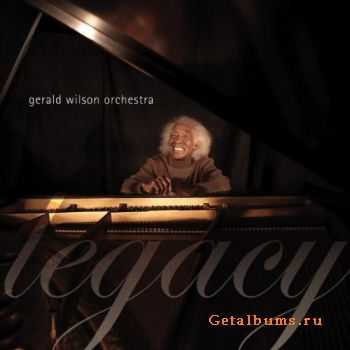 Gerald Wilson Orchestra - Legacy (2011)