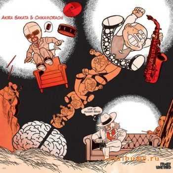 Akira Sakata & Chikamorachi - Live at Hungry Brain (2011)