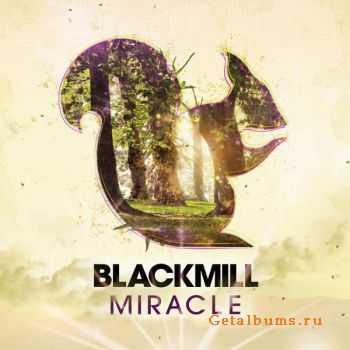 Blackmill - Miracle (2011)