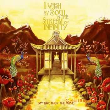 My Brother The Wind – I Wash My Soul In The Stream Of Inifinity 2011