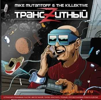 Mike Mutantoff & The Killektive - Трансzитный