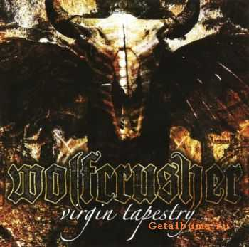 Wolfcrusher - Virgin Tapestry (2011) Lossless