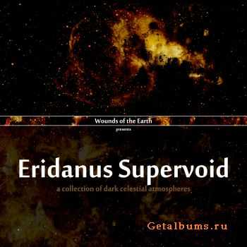 VA - Wounds Of The Earth IV: Eridanus Supervoid (2011)