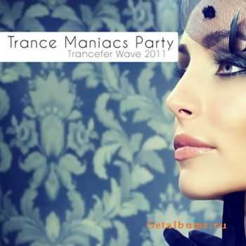 VA - Trance Maniacs Party: Trancefer Wave 2011 (2011)