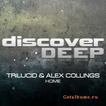Trilucid & Alex Collings - Home (2011)