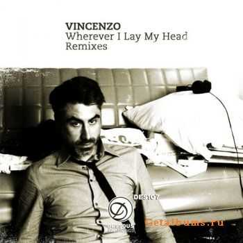 Vincenzo - Wherever I Lay My Head Remixes (2011)