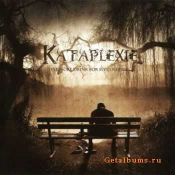Kataplexie - One More Drink For My Collapse (2011) Lossless