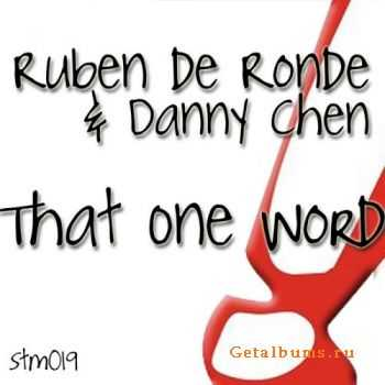Ruben de Ronde & Danny Chen - That One Word (2011)
