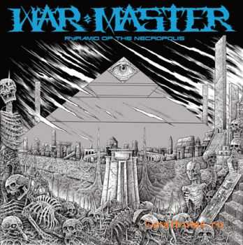 War Master - Pyramid Of The Necropolis (2011)