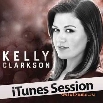 Kelly Clarkson – iTunes Session (2011)