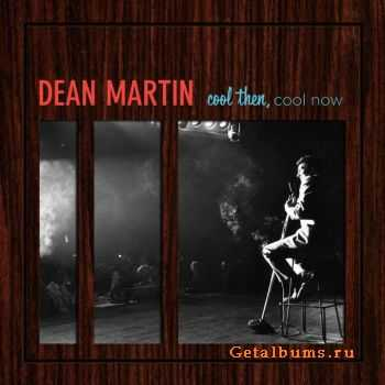 Dean Martin - Cool Then, Cool Now 2CD (2011)