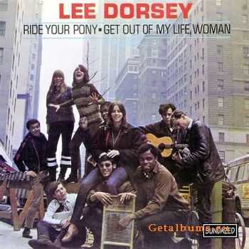 Lee Dorsey - Ride Your Pony/Get Out Of My Life, Woman (1966)