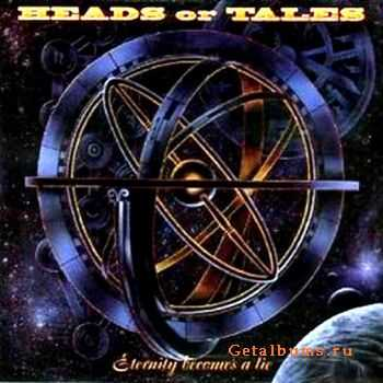 Heads Or Tales - Eternity Becomes A Lie 1995