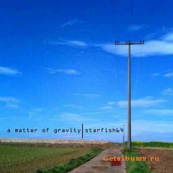 Starfish64 � A Matter Of Gravity 2011