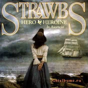 Strawbs - Hero & Heroine In Ascencia (2011) FLAC