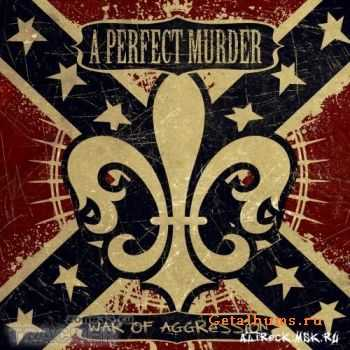 A Perfect Murder - War of Aggression (2007)
