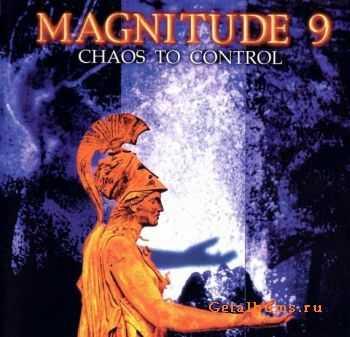 Magnitude 9 - Chaos To Control 1998