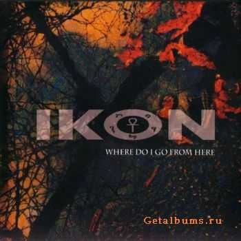 Ikon - Where Do I Go From Here (CDM) (2011)
