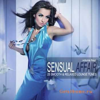 VA - Sensual Affair Vol.4: 25 Smooth & Relaxed Tunes (2011)
