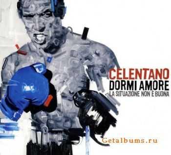 Adriano Celentano - Dormi Amore La Situazione Non e Buona (2007) (Lossless) + MP3