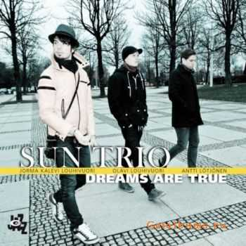 Sun Trio - Dreams Are True (2011)