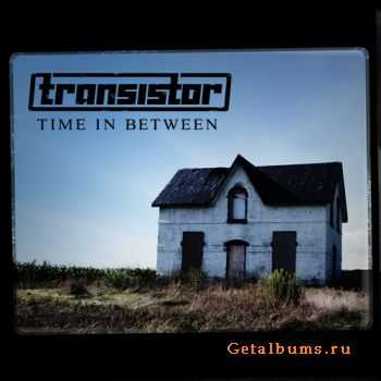 Transistor -  Time in between (2011)