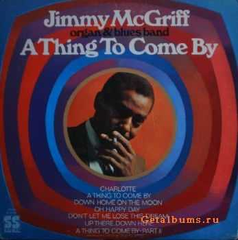 Jimmy McGriff Organ & Blues Band- A Thing To Come By (1969)