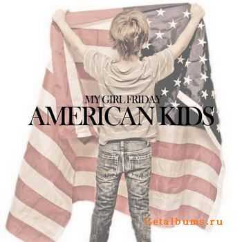 My Girl Friday - American Kids [EP] (2011)