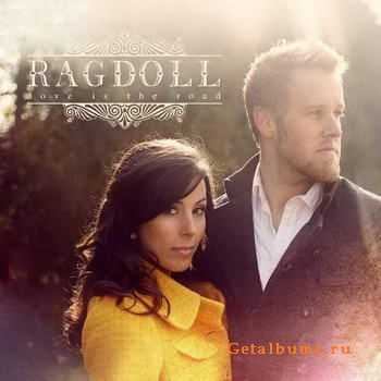 Ragdoll - Love Is The Road (2011)