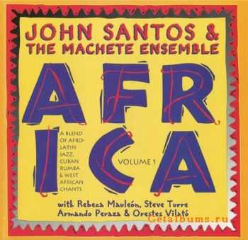 John Santos & The Machete Ensemble - Africa Vol. 1 (1995)