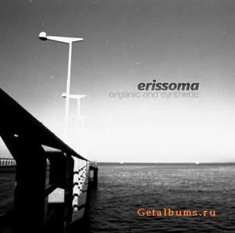 Erissoma - Organic And Synthetic (2010)