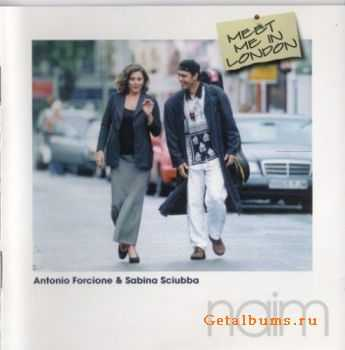Antonio Forcione & Sabine Sciubba - Meet Me in London (1998)