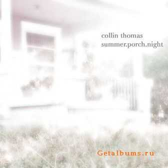 Collin Thomas - Summer.Porch.Night (2011)