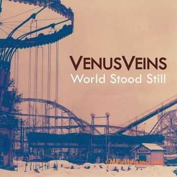 Venus Veins - World Stood Still  (2012)